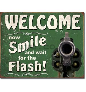 Metal sign - Smile and Wait For The Flash!