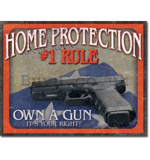 Metal sign - Home Protection # 1 Rule