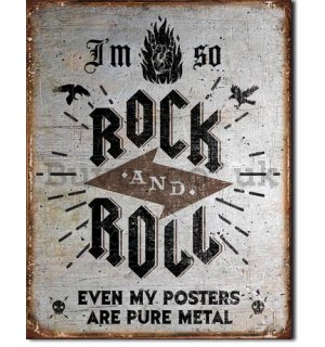 Metal sign - I'am So Rock and Roll