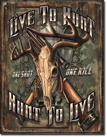 Metal sign - Live to Hunt, Hunt to Live