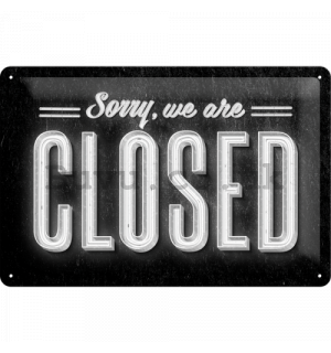 Metal sign - Sorry, We are Closed