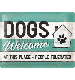 Metal sign: Dogs Welcome - 30x40 cm