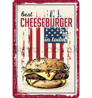 Metal sign: Best Cheeseburger in Town - 20x30 cm