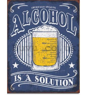 Metal sign - Alcohol is a Solution
