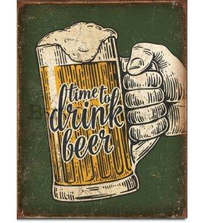 Metal sign - Time To Drink Beer