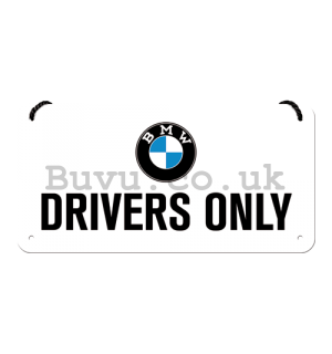 Wall hanging sign: BMW Drivers Only - 10x20 cm