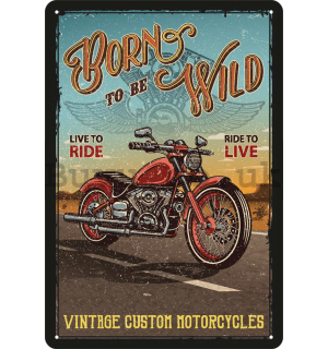 Metal sign: Born to be Wild - 20x30 cm