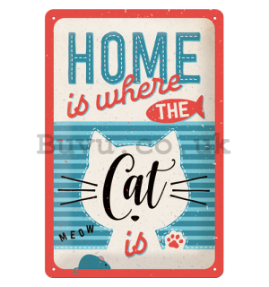 Metal sign: Home is where the Cat is - 30x20 cm