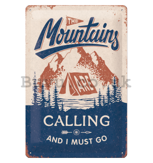 Metal sign: The Mountains Are Calling - 20x30 cm