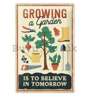 Metal sign: Growing a Garden - 20x30 cm