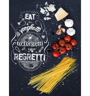 Wall mural: Eat the Spaghetti to forget all zour Regretti - 184x254 cm