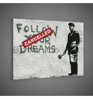 Painting on canvas: Follow Your Cancelled Dreams (Graffiti) - 75x100 c