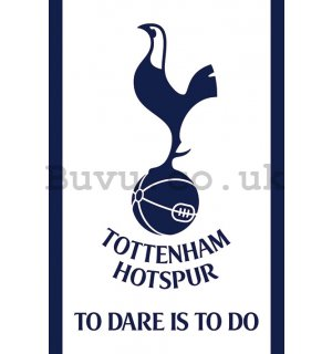 Poster - Tottenham Hotspur Fc (To Dare Is To Do)