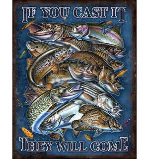 Metal sign - Fish (If You Cast It, They Will Come)