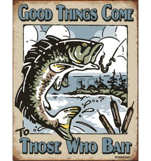 Metal sign - Those Who Bait