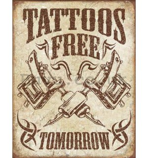 Metal sign - Tattoos Free