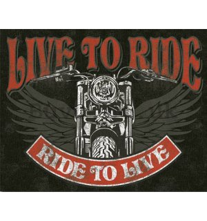 Metal sign - Live to Ride, Ride to Live