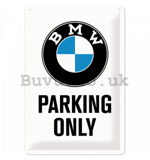 Metal sign: BMW Parking Only (white) - 30x20 cm