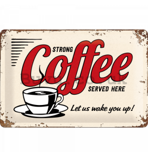 Metal sign - Strong Coffee Served Here