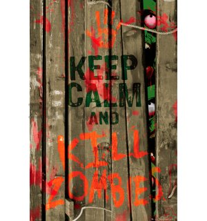 Poster - Keep Calm over Kill Zombies